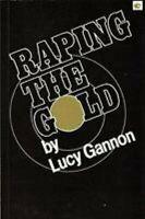 Raping The Oro por Gannon, Lucy