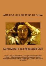 Dano Moral e Sua Reparacao Civil : Teoria Geral Do Dano Moral - Evolução...
