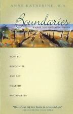 Boundaries Where You End And I Begin: How To Recognize And Set Healthy Bounda...