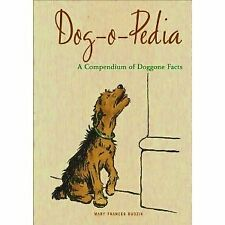 B0018NKV5W Dog-o-Pedia (A Compendium of Doggone Facts, Mary Frances Budzik)