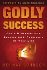Godly Success: God's Blueprint for Success and Prosperity in Your Life, Johnson,