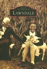 Lawndale   (CA)  (Images of America), , Osborne, James, Very Good, 2006-02-06,