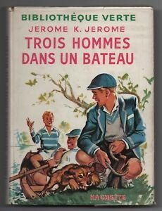 Bibliothèque Verte. TROIS HOMMES DANS UN BATEAU. Hachette 1947. AVEC JAQUETTE