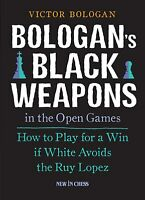 Bologan's Black Weapons in the Open Games. By Victor Bologan. NEW CHESS BOOK