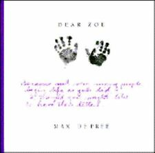 Dear Zoe : Letters to My Miracle Grandchild by Max De Pree (1996, Hardcover)