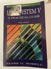New listing Unix System V : A Practical Guide by Mark G. Sobell (1994, Trade Paperback)
