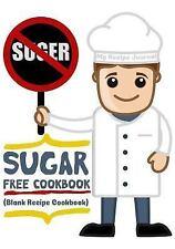 Sugar Free Cookbook : Blank Recipe Cookbook, 7 X 10, 100 Blank Recipe Pages...