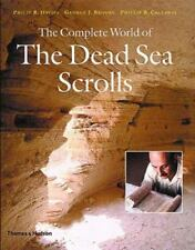 Complete World of the Dead Sea Scrolls by Phillip R. Callaway, Philip Davies,...