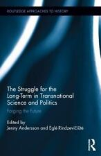 Routledge Approaches to History Ser.: The Struggle for the Long Term in...