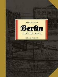 Berlin - Book 3 by Jason Lutes (author)