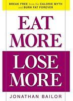EAT MORE LOSE MORE