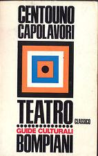 CENTOUNO CAPOLAVORI TEATRO CLASSICO BOMPIANI 1967