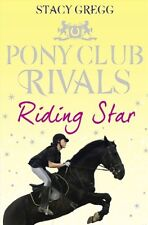 Riding Star (Pony Club Rivals, Book 3),Stacy Gregg