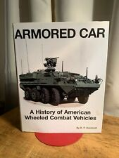R. P. Hunnicutt ARMORED CAR A History of American Wheeled Combat Vehicles HC '02