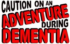 """Motor Home 2 Colour Vinyl Decal """"Caution On An Adventure during Dementia"""""""