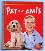 Un Petit Livre d'Or. PAT ET SES AMIS.  Editions COCORICO 1957 - Très bel état