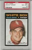 1971 TOPPS # 661 CHUCK TANNER,  PSA 8.5 NM-MT+, SHORT PRINT, HIGH #, WHITE SOX