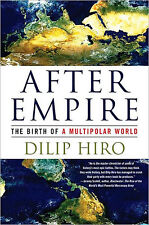 After Empire: The Birth of a Multipolar World by Dilip Hiro Paperback Book