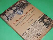 NO PEACETIME CINDERELLAS - War Widow's Guild of Australia NSW - by Roslyn Burge