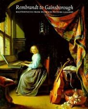 Rembrant to Gainsborough: Masterpieces from Dulwich Picture Gallery, , Dejardin,