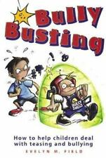 Bully Busting: How to Help Children Deal with Teasing and Bullying