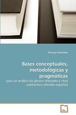 Bases conceptuales, metodológicas y pragmáticas : para un análisis de género...