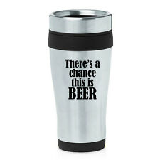 Stainless Steel Insulated 16oz Travel Coffee Mug There's a chance this is beer