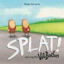 Splat!: Starring the Vole Brothers by Roslyn Schwartz: New
