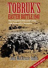 TOBRUK'S EASTER BATTLE 1941 - John Mackenzie-Smith (Revised Edition 2014)