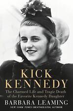 Kick Kennedy by Barbara Leaming Hardcover Life of JFK John Sister Biography Book