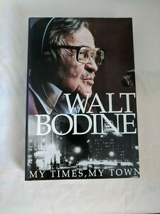 SIGNED & INSCRIBED- 1st Edition My Times, My Town by Walt Bodine (Hardcover) LN