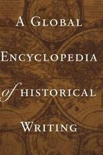 A Global Encyclopedia of Historical Writing (Garland Reference Library of the Hu