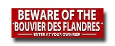 Beware Of The Bouvier Des Flandres Enter At Your Own Risk Metal Sign.Security