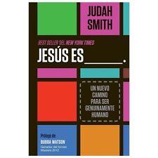 Jesús Es ___. : Un Nuevo Camino para Ser Genuinamente Humano by Judah Smith...