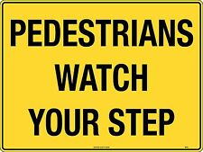 Pedestrians Watch Your Step Building Site Sign 600x450mm Corflute 869LC