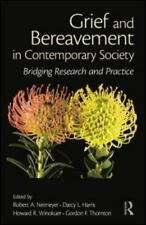 Grief and Bereavement in Contemporary Society: Bridging Research...LIKE NEW