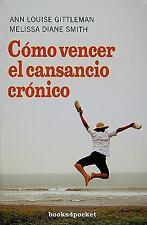 Cómo vencer el cansancio crónico (Books4pocket Crecimiento y Salud) (S-ExLibrary