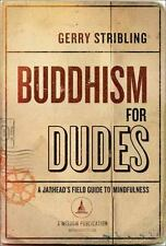 Buddhism for Dudes: A Jarhead's Field Guide to Mindfulness, Stribling, Gerry, Ve
