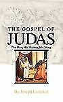 The Gospel of Judas: The Man, His History, His Story-ExLibrary