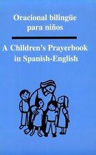 Oracional bilingue para ninos: A Childrens Prayerbook in Spanish-English (Engli