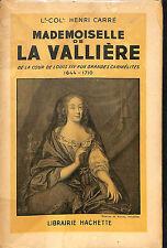 LIVRE MADEMOISELLE DE LA VALLIERE LOUIS XIV HENRI CARRE EDITION 1949