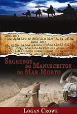 Segredos Do Manuscritos Do Mar Morto by Logan Crowe (2014, Paperback)