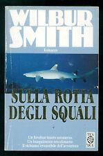 SMITH WILBUR SULLA ROTTA DEGLI SQUALI TEADUE 1997
