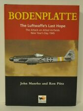 BODENPLATTE (The Luftwaffe's Last Hope) SIGNED by Alden Rigby who took part