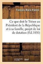Ce Que Doit le Tresor Au President de la Republique et a Sa Famille by...