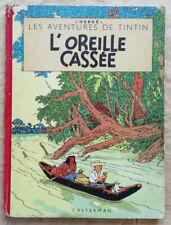 Tintin ; L'Oreille Cassée HERGE éd Casterman B5 1951 rééd Feuillage Bleu