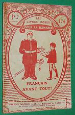 LIVRES ROSES LAROUSSE 1917 N°176 GUERRE 14-18 FRANCAIS AVANT TOUT MICHEL NOUR