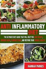 Anti Inflammatory Diet: The Ultimate Diet Guide That Will Help You Lose Weight,