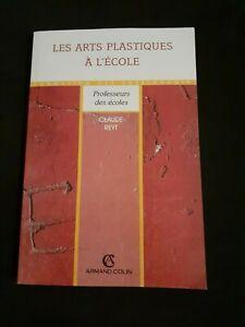 LES ARTS PLASTIQUES A L'ECOLE - Claude Reyt - Arman Colin