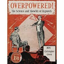 Overpowered!: The Science and Showbiz of Hypnosis, Very Good Condition Book, Chr